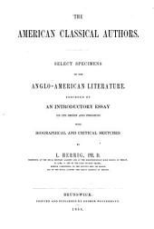 The American Classical Authors: Select specimens of the anglo-american literature. Preceded by an introductory essay on its origin and progress with biographical and critical sketches. A. m. d. T.: Handbuch der Nordamericanischen National-Literatur