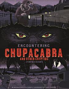 Encountering Chupacabra and Other Cryptids PDF