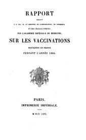 Rapport présenté ... par l'Académie Nationale de Médecine sur les vaccinations pratiquées en France pendant l'année ...: 1864 (1866)