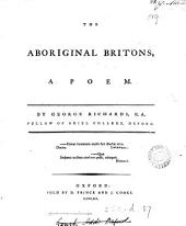The Aboriginal Britons: A Poem. By George Richards, ...