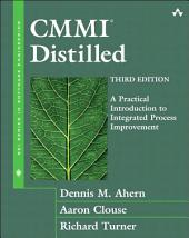 CMMI Distilled: A Practical Introduction to Integrated Process Improvement, Edition 3