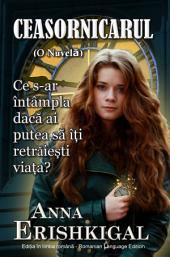 Ceasornicarul: O Nuvelă (Limba Română - Romanian Edition): cărți românești