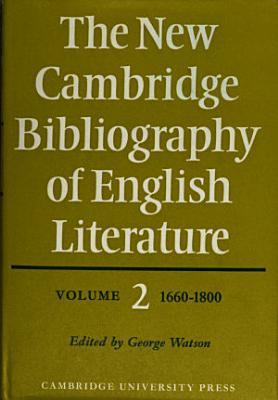 The New Cambridge Bibliography of English Literature  Volume 2  1660 1800 PDF
