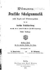Wilmanns Deutsche schulgrammatik nebst regeln und wörterverzeichnis für die deutsche rechtschreibung nach der amtlichen festsetzung