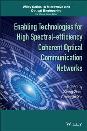 Enabling Technologies for High Spectral-efficiency Coherent Optical Communication Networks