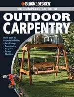 Black   Decker The Complete Guide to Outdoor Carpentry PDF
