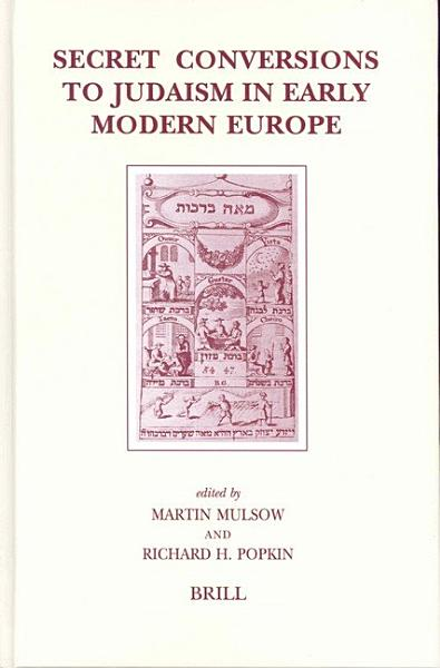 Download Secret Conversions to Judaism in Early Modern Europe Book