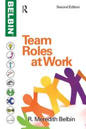 Team Roles at Work: Edition 2