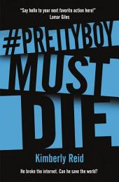 Prettyboy Must Die: A Novel