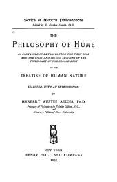 The Philosophy of Hume: As Contained in Extracts from the First Book and the First and Second Sections of the Third Part of the Second Book of the Treatise of Human Nature