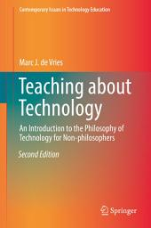 Teaching about Technology: An Introduction to the Philosophy of Technology for Non-philosophers, Edition 2