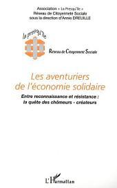 LES AVENTURIERS DE L'ÉCONOMIE SOLIDAIRE: Entre reconnaissance et résistance : la quête des chômeurs-créateurs