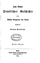 Zehn bücher frankischer Geschichte: Band 1