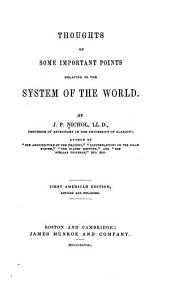 Thoughts on Some Important Points Relating to the System of the World