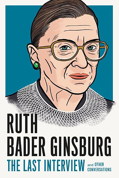 Download Ruth Bader Ginsburg  The Last Interview Book