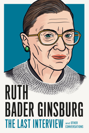 Ruth Bader Ginsburg  The Last Interview