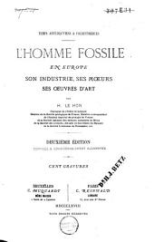 L'homme fossile en Europe: son industrie, ses mœurs, ses œuvres d'art