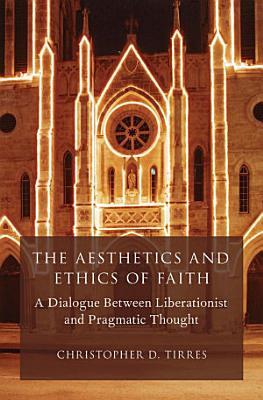 The Aesthetics and Ethics of Faith PDF