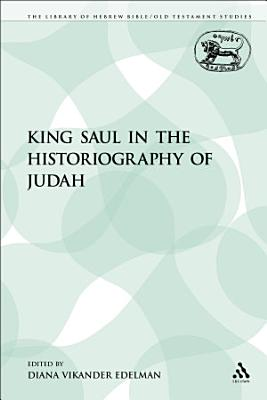 King Saul in the Historiography of Judah PDF