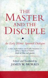 Master and the Disciple: An Early Islamic Spiritual Dialogue