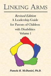 Linking Arms: A Leadership Guide for Parents of Children with Disabilities