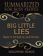 Big Little Lies - Summarized for Busy People: Based On the Book By Liane Moriarty