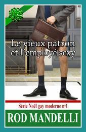 Le Vieux Patron Et L'Employé Sexy – Série Noël Gay Moderne N°1