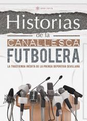 Historias de la Canallesca Futbolera: La trastienda inédita de la prensa deportiva sevillana