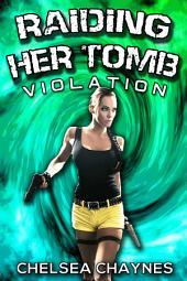 Raiding Her Tomb - Violation (Sci-Fi Erotica / Adventure Erotica)