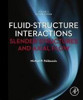 Fluid-Structure Interactions: Volume 2: Slender Structures and Axial Flow, Edition 2