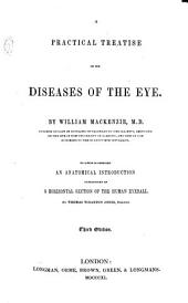A practical treatise on the diseases of the eye ... to which is prefixed an anatomical introduction explanatory of a horizontal section of the human eyeball. By Thomas Wharton Jones. Third edition