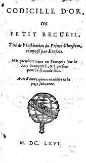 Codicille d'or, ou Petit recueil tiré de l'Institution du prince chestien composée par Erasme