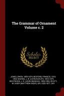 The Grammar of Ornament Volume C  2 PDF