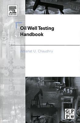 Oil Well Testing Handbook