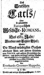Deß Teutschen Carls, Oder so genannten Europaeischen Geschicht-Romans, Auf Das 1689. Jahr: Band 4