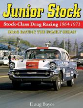 Junior Stock: Stock-Class Drag Racing, 1964-1971