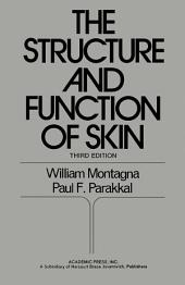 The Structure and Function of Skin: Edition 3