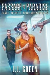 Passage to Paradise: Carrie Hatchett, Space Adventurer #2