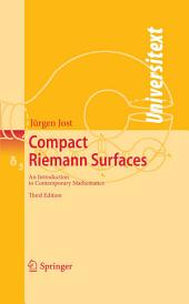 Compact Riemann Surfaces: An Introduction to Contemporary Mathematics, Edition 3