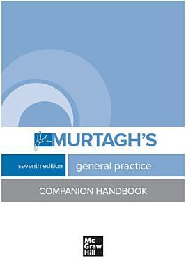 John Murtagh's General Practice Companion Handbook, Seventh Edition
