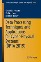 Data Processing Techniques and Applications for Cyber Physical Systems  DPTA 2019  PDF