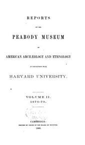 Report on the Peabody Museum of Archaeology and Ethnology, Harvard University: Volume 2