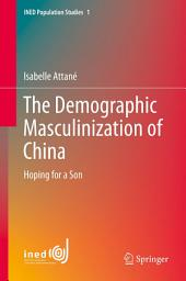 The Demographic Masculinization of China: Hoping for a Son