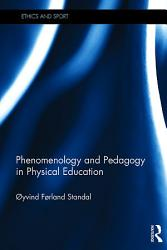 Phenomenology And Pedagogy In Physical Education Book PDF