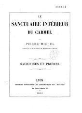 Le sanctuaire intérieur du Carmel: sacrifices et prières
