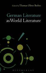 German Literature As World Literature Book PDF