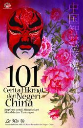 101 Cerita Hikmat dari Negeri China: Inspirasi untuk Menghadapi Masalah dan Tantangan