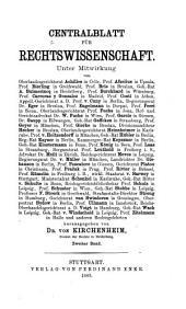 Centralblatt [afterw.] Zentralblatt für Rechtswissenschaft, herausg. von Dr. von Kirchenheim. [With] Ergänzungsbd: Volume 2