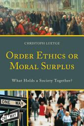 Order Ethics or Moral Surplus: What Holds a Society Together?