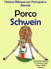 Porco - Schwein: História Bilíngue em Português e Alemão